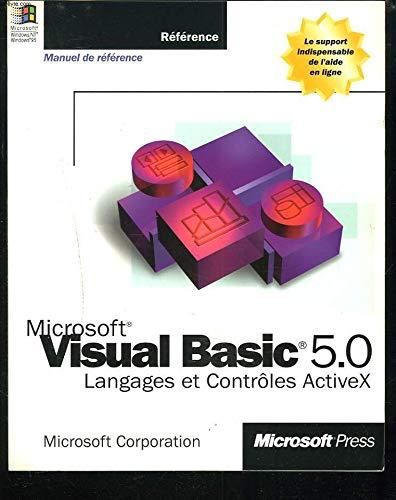 Microsoft Visual BASIC 5.0 : Langages et contrôles ActiveX, [manuel de référence]