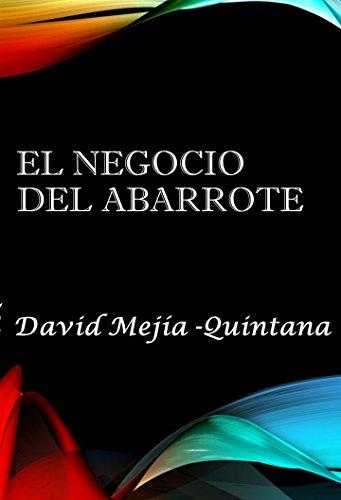 El Negocio del Abarrote por René David Mejía Quintana