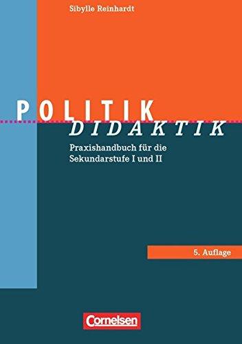 Fachdidaktik: Politik-Didaktik: Praxishandbuch für die Sekundarstufe I und II. Buch