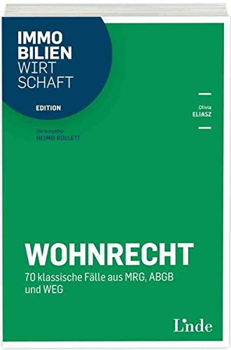 Wohnrecht: 70 klassische Fälle aus MRG, ABGB und WEG (Edition Immobilienwirtschaft)