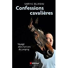 Confessions cavalières: Voyage dans l'univers du jumping