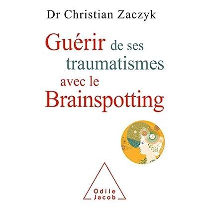 Guérir de ses traumatismes avec le Brainspotting (OJ.PSYCHOLOGIE)