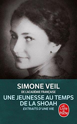 Une vie, une jeunesse au temps de la Shoah par Simone Veil
