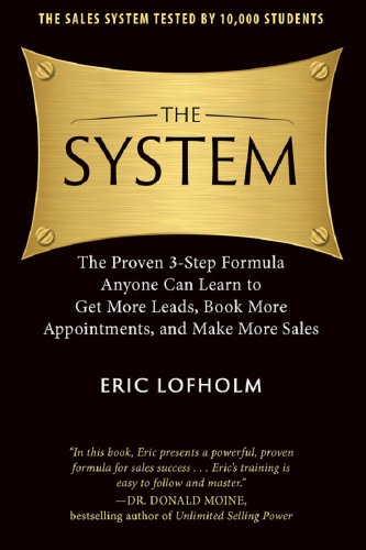 the-system-the-proven-3-step-formula-anyone-can-learn-to-get-more-leads-book-more-appointments-and-m