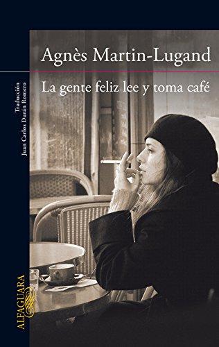 Portada del libro La gente feliz lee y toma café (LITERATURAS)