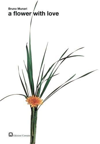 Bruno Munari: Flower with Love (Workshop (Corraini Editore)) by Bruno Munari (Illustrator) � Visit Amazon's Bruno Munari Page search results for this author Bruno Munari (Illustrator) (1-Jan-2008) Paperback