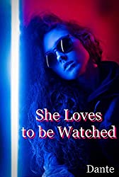 She Loves to Be Watched (Cuckold Couple Book 1)