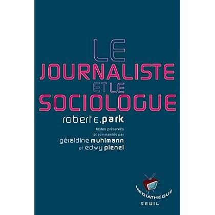 Le Journaliste et le Sociologue. Textes présentés par Géraldine Muhlmann et Edwy Plenel