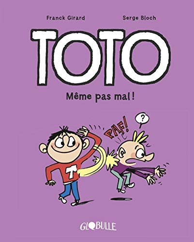 Toto BD, Tome 03: Même pas mal ! par  Franck Girard