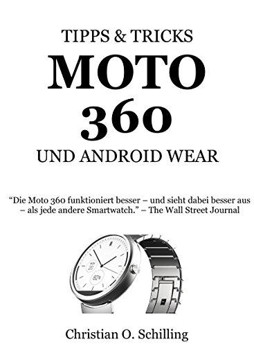 Moto 360 Smartwatch: Tipps und Tricks zur derzeit besten Smartwatch und Android Wear (German Edition)