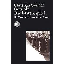 Das letzte Kapitel: Der Mord an den ungarischen Juden 1944-1945 (Die Zeit des Nationalsozialismus)