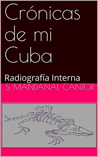 Crónicas de mi Cuba: Radiografía Interna