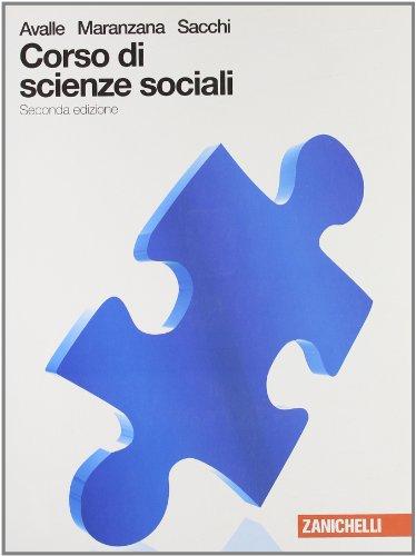 Corso di scienze sociali. Volume unico. Con espansione online. Per le Scuole superiori