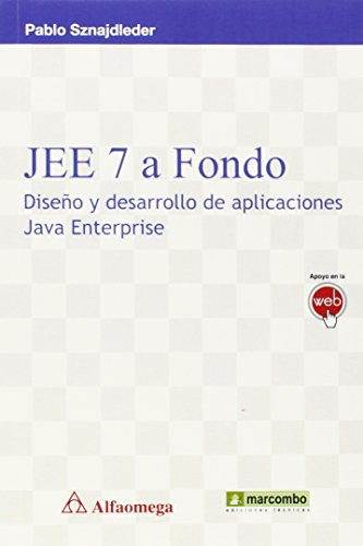 JEE 7 A Fondo. Diseño Y Desarrollo De Aplicaciones Java Enterprise
