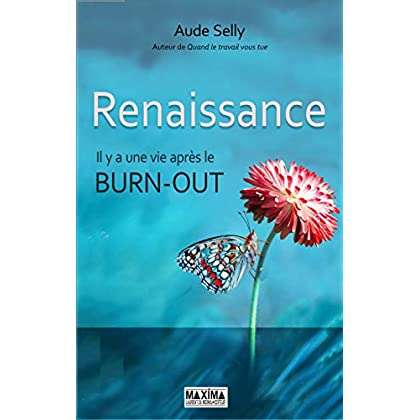 Renaissance: Il y a une vie après le burn-out