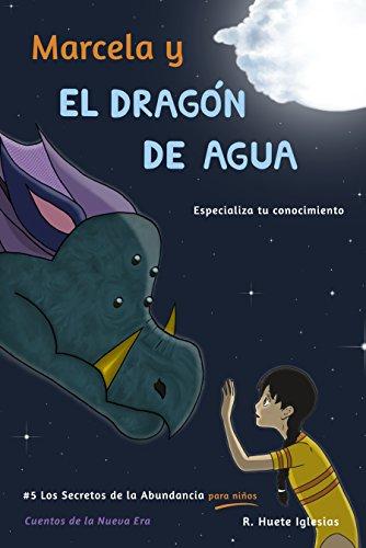 MARCELA Y EL DRAGÓN DE AGUA: #5 Los -