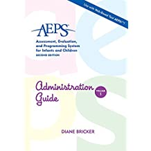 AEPS Assessment, Evaluation, and Programming System for Infants and Children: Administration Guide