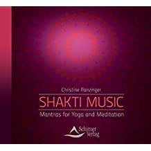 Shakti Music - Mantras for Yoga and Meditation