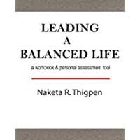 Leading a Balanced Life:  Workbook and Personal Assessment Tool