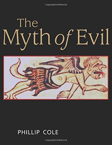 The Myth of Evil by Phillip Cole (2006-06-12)