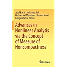 Advances in Nonlinear Analysis via the Concept of Measure of Noncompactness
