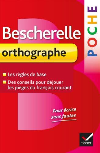 Bescherelle poche Orthographe: L'essentiel de l'orthographe française