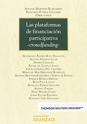 Las plataformas de financiación participativa -Crowdfunding- (Papel + e-book) (Monografía) por Alfonso Martínez-Echevarría y García de Dueñas
