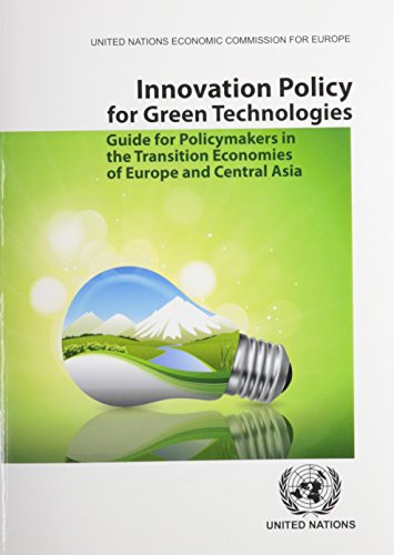 Innovation Policy for Green Technologies: Guide for Policymakers in Transition Economies in Europe and Central Asia