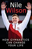 Nile Wilson Raising the Bar: How Gymnastics Can Change Your Life