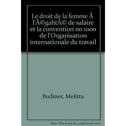 Le droit de la femme à l'égalité de salaire et la convention no 1000 de l'Organisation internationale du travail