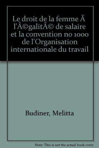 Le droit de la femme à l'égalité de salaire et la convention no 1000 de l'Organisation internationale du travail par Melitta Budiner