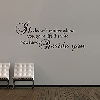 It Doesn't Matter Where You Go In Life It's Who You Have Beside You Living Room Bedroom Quote Wall Art Sticker Decal