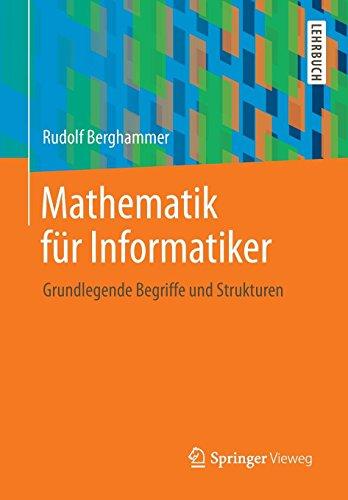 Mathematik für Informatiker: Grundlegende Begriffe und Strukturen