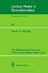 The Mathematical Structure of the Human Sleep-Wake Cycle (Lecture Notes in Biomathematics)