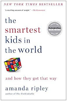 The Smartest Kids in the World: And How They Got That Way (English Edition) par [Ripley, Amanda]