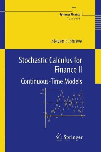 Stochastic Calculus for Finance II: Continuous-Time Models: v. 2 (Springer Finance) by Shreve, Steven E. (June 19, 2008) Hardcover