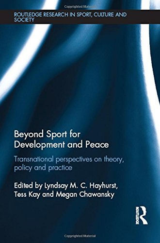 Beyond Sport for Development and Peace: Transnational Perspectives on Theory, Policy and Practice (Routledge Research in Sport, Culture and Society) (2015-10-08)