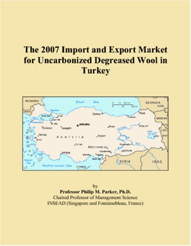 The 2007 Import and Export Market for Uncarbonized Degreased Wool in Turkey