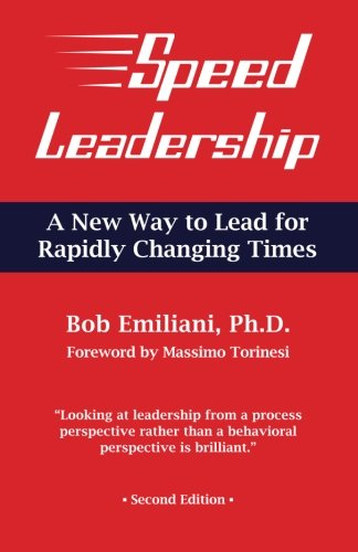 Speed Leadership: A New Way to Lead for Rapidly Changing Times