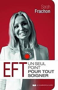 EFT : Un seul point pour tout soigner par Sarah Frachon