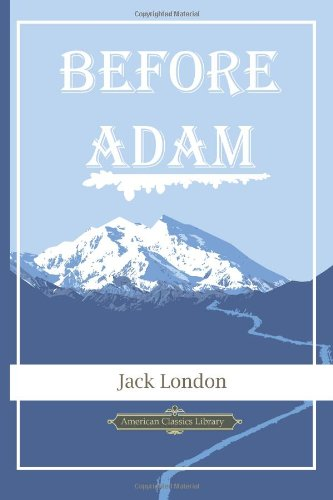 Before Adam (American Classics Library)