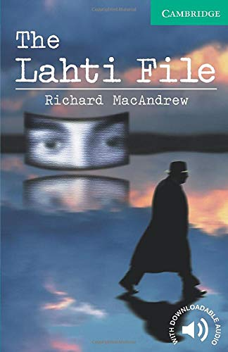 CER3: The Lahti File Level 3 (Cambridge English Readers)