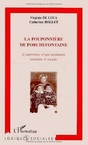 La pouponnière de Porchefontaine - l'expérience d'une institution sanitaire et sociale par de Luca
