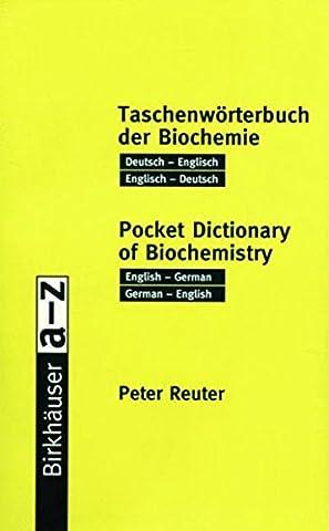Taschenwörterbuch der Biochemie / Pocket Dictionary of Biochemistry: Deutsch ― Englisch Englisch ― Deutsch / English ― German German ―
