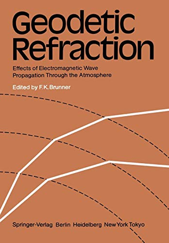 Geodetic Refraction: Effects of Electromagnetic Wave Propagation Through the Atmosphere