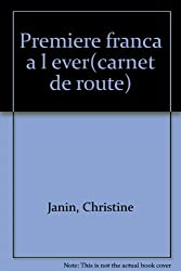 Christine Janin, première Française à l'Everest: Carnet de route
