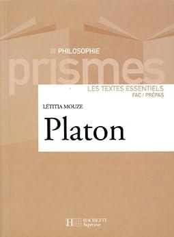 Platon : Les textes essentiels (Prismes t. 2) par [Mouze, Laetitia]
