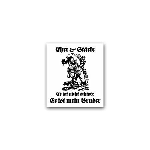 Aufkleber / Sticker -Ehre & Stärke Er ist nicht schwer Er ist mein Bruder Kamerad Deutscher Soldat Bundeswehr Kameradschaft 6x7cm #A2566