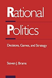 Rational Politics: Decisions, Games, and Strategy: Game and Strategy