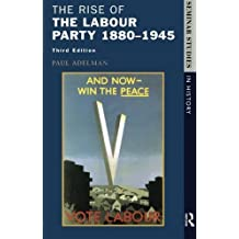 The Rise of the Labour Party 1880-1945 (Seminar Studies In History) by Paul Adelman (1996-07-19)